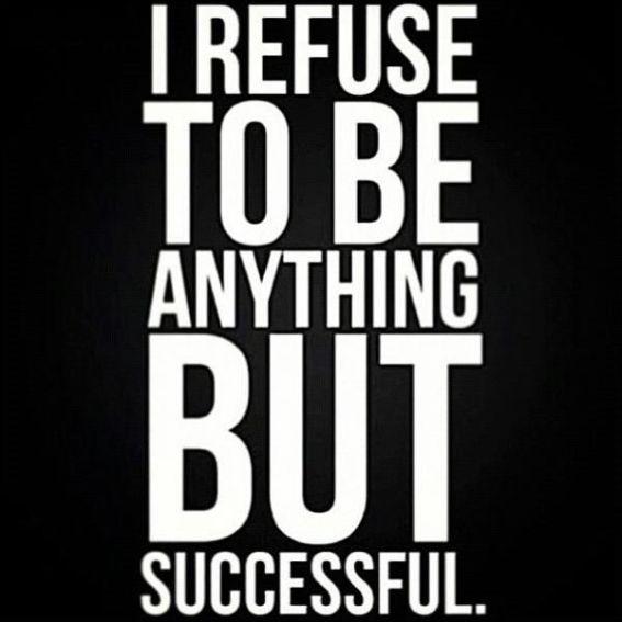I REFUSE TO FAIL!!