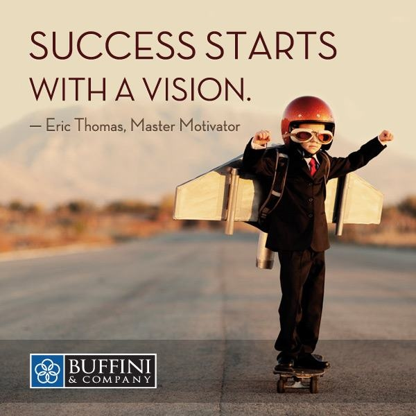 SUCCESS STARTS WITH A VISION!!