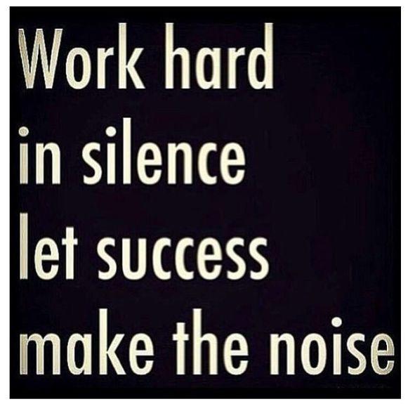 WORK HARD!!!
