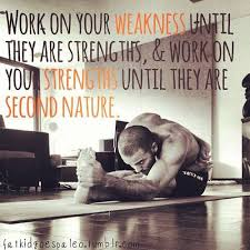 work on your weakness