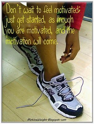 dont wait to feel motivated