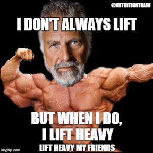 I dont always lift