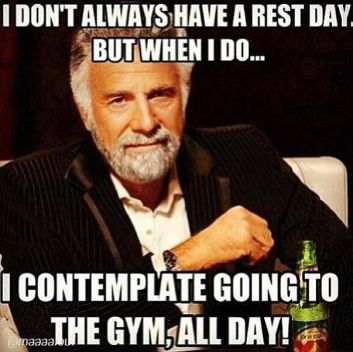i dont always rest day