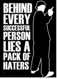 behind every success there are haters